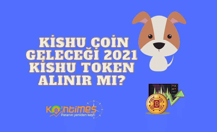 kishu coin geleceği 2021, kishu token alınır mı? 1