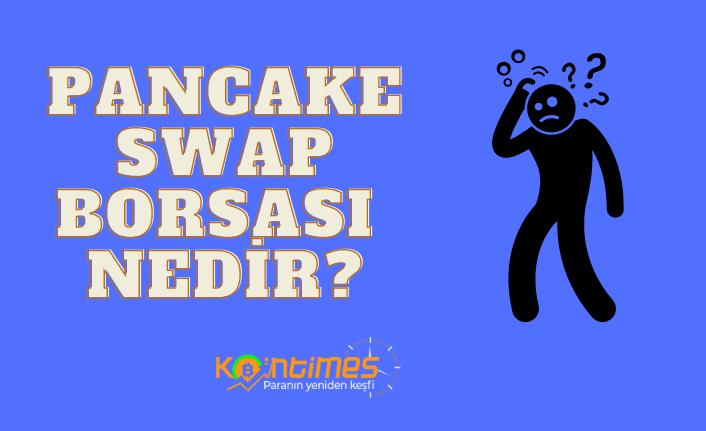 pancakeswap borsası nedir? nasıl kullanılır? 1