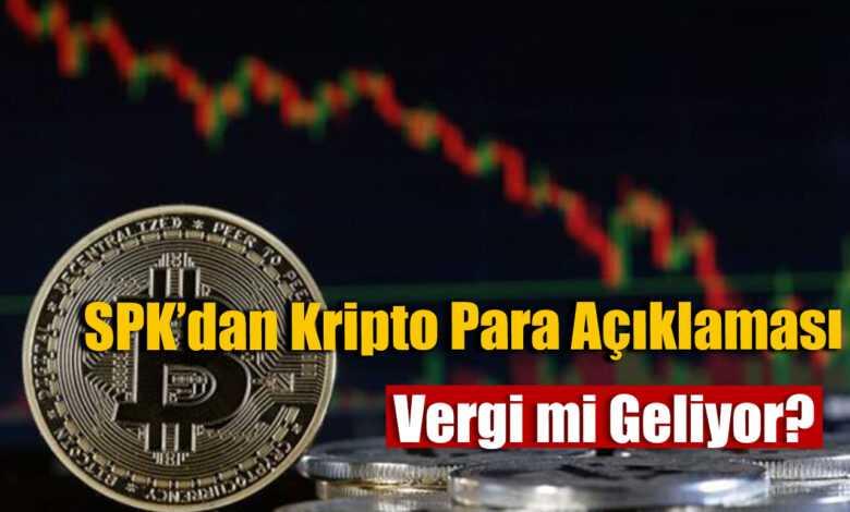 spk'dan kripto para vergi konusunda önemli açıklamalar 1